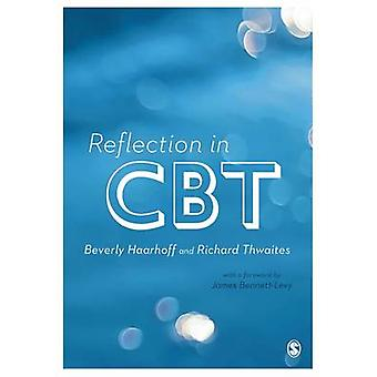 Reflection in CBT by Beverly Haarhoff - Richard Thwaites - 9781446258
