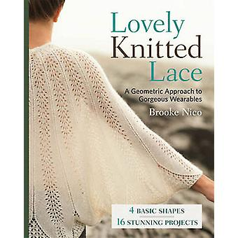 Lovely knitted lace - A geometric approach to gorgeous wearables by Ni