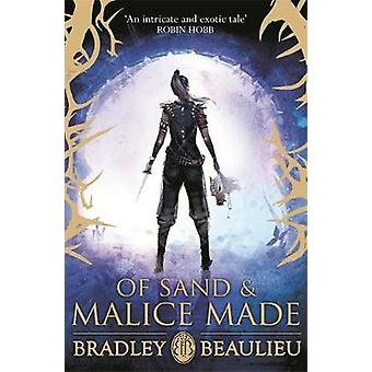 Of Sand and Malice Made by Bradley Beaulieu - 9781473218468 Book