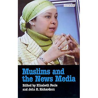 Muslims and the News Media (annotated edition) by Elizabeth Poole - J