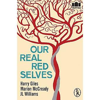 Our Real - Red Selves by Harry Giles - Marion McCready - Jennifer Wil