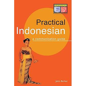 Practical Indonesian by John Barker - 9780945971528 Book