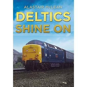 Deltics Shine on by Alastair McLean - 9781781554616 Book