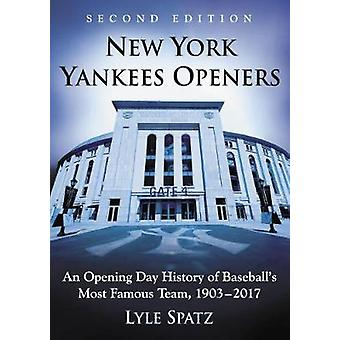 New York Yankees Openers - An Opening Day History of Baseball's Most F