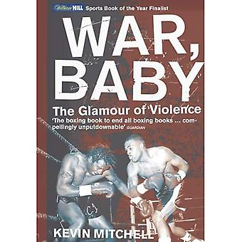 Guerra, Baby: Il fascino della violenza