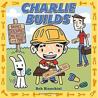 Charlie Builds: Bridges, Skyscrapers, Doghouses, and More! [Board book]