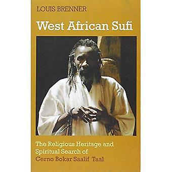 Soufi ouest-africaine: Le patrimoine religieux et recherche spirituelle du Cerno Bokar Saalif Taal