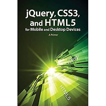Jquery, Css3, and Html5 for Mobile and Desktop Devices