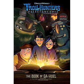 Le livre de Ga-Huel (Trollhunters)