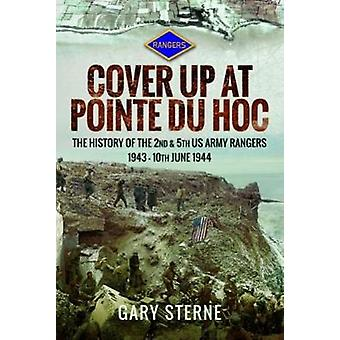 Cover Up at Pointe du Hoc - The History of the 2nd & 5th US Army R