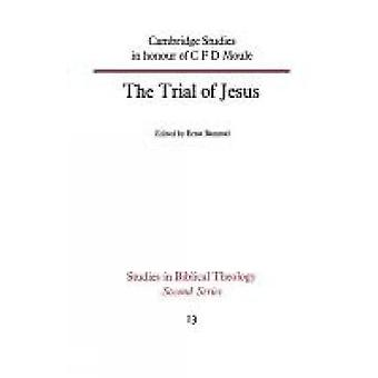 The Trial of Jesus by Bammel & Ernst