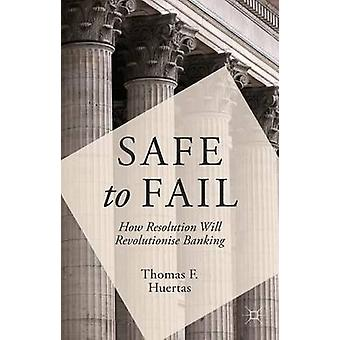 Safe to Fail by Huertas & Thomas F.
