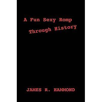 En morsom Sexy boltre gjennom historien av Hammond & James