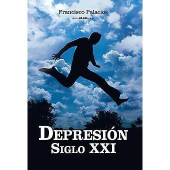 Depresion Siglo XXI genom Palacios & Francisco