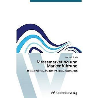 Messemarketing Und Markenfuhrung door Bosch Manuela