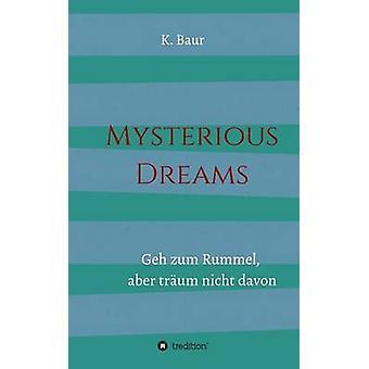 Mysterieuze dromen door Baur & K.