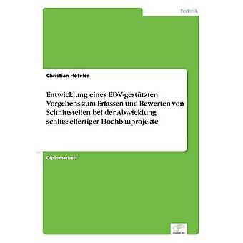Entwicklung eines EDVgesttzten Vorgehens zum seiner Pracht und Bewerten von Schnittstellen bei der für schlsselfertiger Hochbauprojekte par Hfeler & Christian