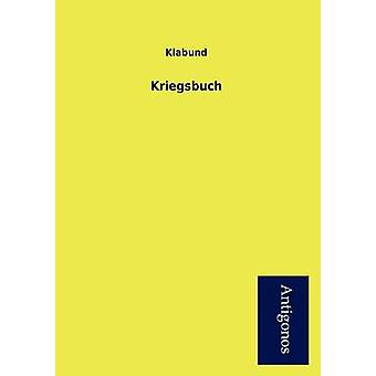 Kriegsbuch by Klabund