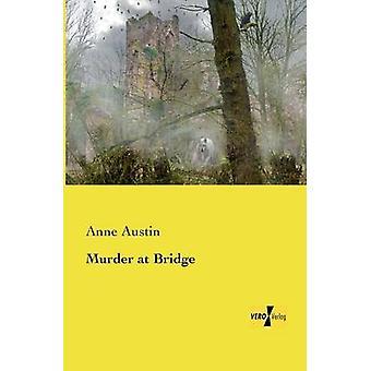 Meurtre au pont de Austin & Anne