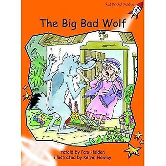 De grote boze Wolf: Niveau 1: Fluency (rode raket lezers: fictie stel A)