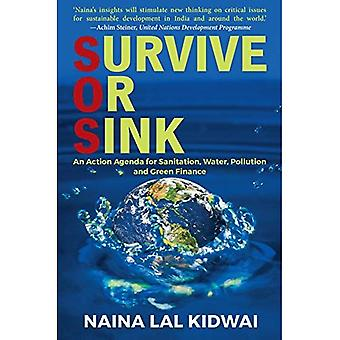 SURVIVE OR SINK: An Action� Agenda for Sanitation, Water, Pollution and Green Finance