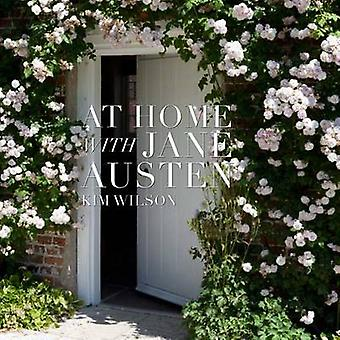 At Home with Jane Austen by Kim Wilson - 9780711235465 Book