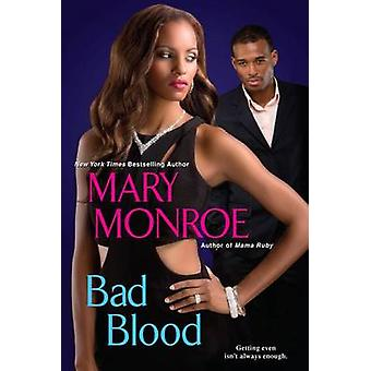 Bad Blood by Mary Monroe - 9780758294739 Book