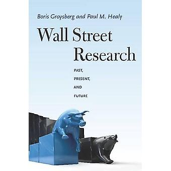 Wall Street Research - Past - Present and Future by Thomas Carlyle Smi