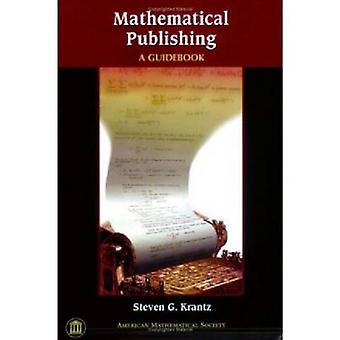 Mathematical Publishing - A Guidebook by Steven G. Krantz - 9780821836