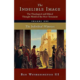 The Indelible Image - The Theological and Ethical Thought World of the