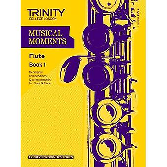 Musical Moments Flute - Book 1 by Trinity College London - 97808573619
