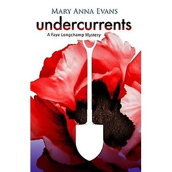 Undercurrents by Mary Anna Evans - 9781464209321 Book