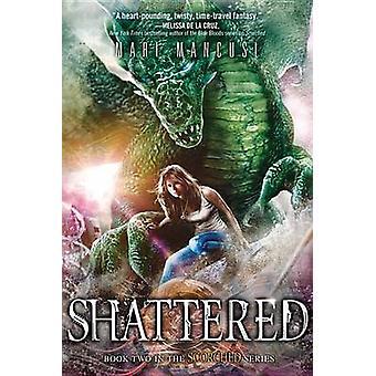 Shattered by Mari Mancusi - 9781492608691 Book