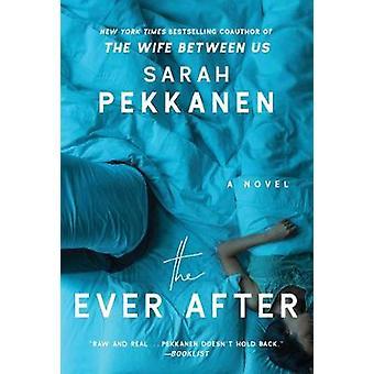 The Ever After - A Novel by Sarah Pekkanen - 9781501106989 Book