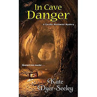In Cave Danger by Kate Dyer-Seeley - 9781496705112 Book