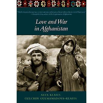 Love And War In Afghanistan by Gulchin Gulmamadova-Klaits - 978158322