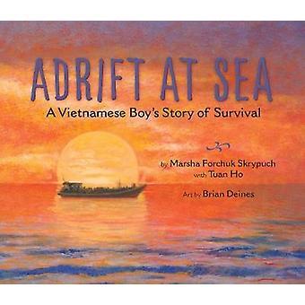 Adrift at Sea - A Vietnamese Boy's Story of Survival by Marsha Forchuk