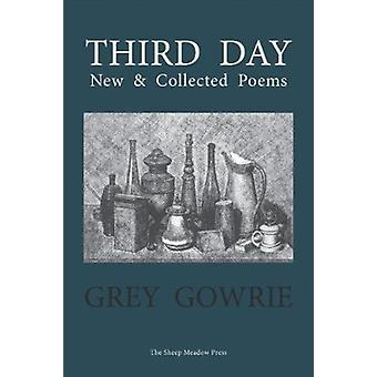Third Day - New and Collected Poems by Alexander Patrick Greyst Gowrie