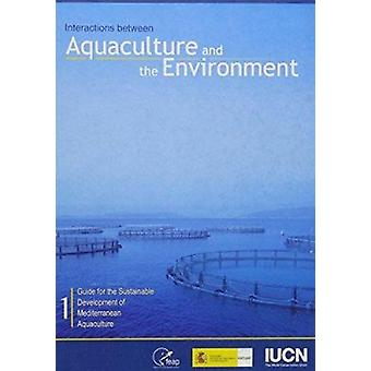 Interactions Between Aquaculture and the Environment - Guide for the S