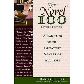 The Novel 100 - A Ranking of the Greatest Novels of All Time by Daniel