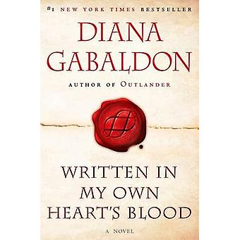 Written in My Own Heart's Blood by Diana Gabaldon - 9780553386882 Book