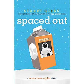 Spaced Out by Stuart Gibbs - 9781481423373 Book