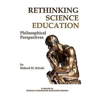 Filosofische perspectieven voor wetenschapsonderwijs HC door Schulz & Roland M.