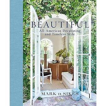 Beautiful by Mark D Sikes