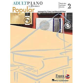Adult Piano Adventures  Popular Book 2 by Nancy Faber & Randall Faber