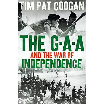 GAA and the War of Independence by Tim Coogan