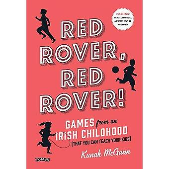Red Rover Red Rover Games from an Irish Childhood That You Can Teach Your Kids par Kunak McGann