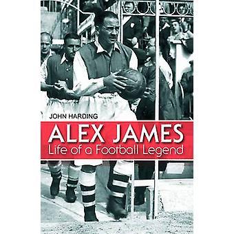 Alex James Life av en fotbolls legend av John Harding