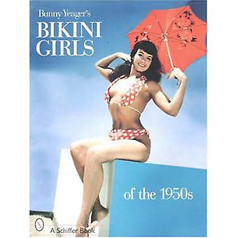 Bunny Yeagers Bikini Girls of the 1950s by Bunny Yeager