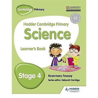 Hodder Cambridge Primary Science Learners Book 4 by Rosemary Feasey